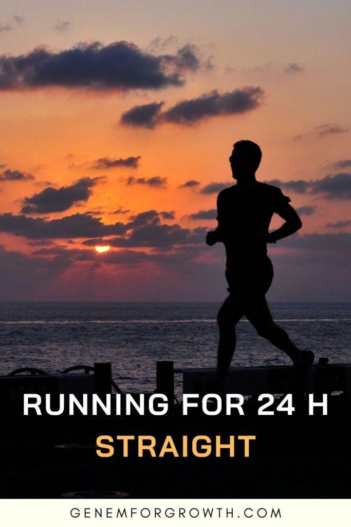 running 24 h straight
