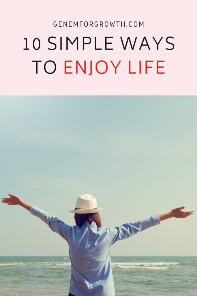 ways to enjoy life